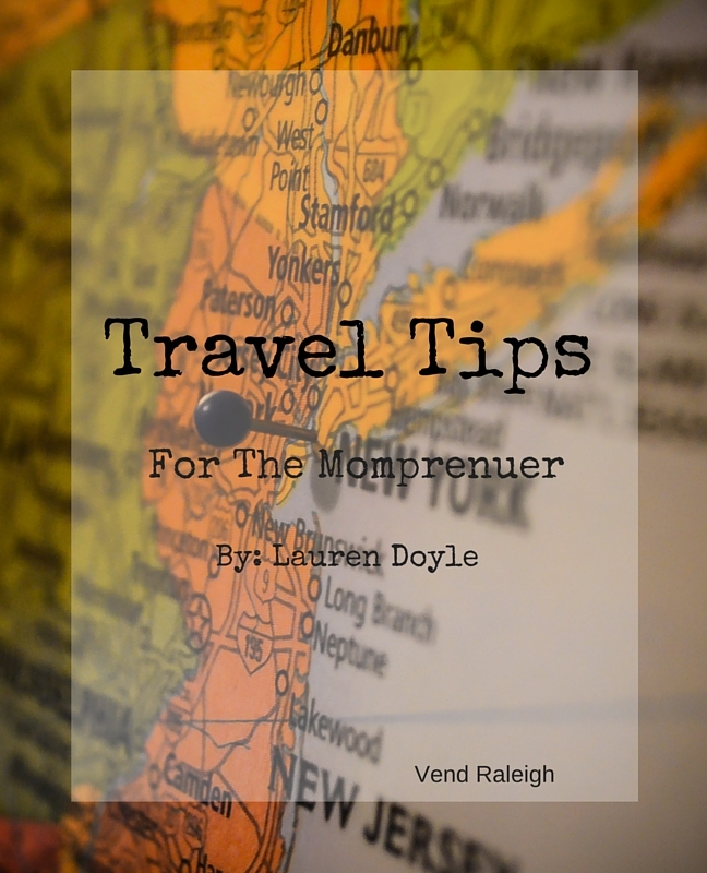 Travel Tips for the Momprenuer, Vend Raleigh